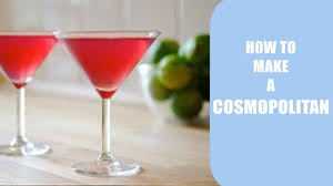 cosmopolitan cocktail cosmopolitan how to prepare a cosmopolitan cocktail youtube