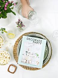 Decorate Decorate For A Party By Holly Becker And Leslie Shewring U2013 Try