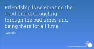 is celebrating the times struggling through the bad times