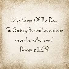 bible verse gifts bible verse of the day god s gifts never goes away lsw