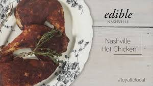 simply edible simply edible hot chicken recipe from edible nashville