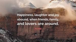 quote family joy amy davis quote u201chappiness laughter and joy abound when friends