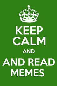 Keep Calm And Memes - keep calm and and read memes keep calm and posters generator