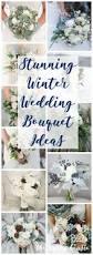 Bridal Bouquet Ideas Stunning Winter Wedding Bouquet Ideas The Happy Housie