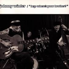 johnny winter hey where s your