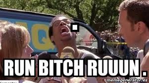 Run Bitch Run Meme - meme personalizado run bitch ruuun 4503609