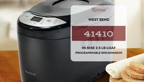 West Bend Bread Machine Parts West Bend 41410 Hi Rise Loaf Programmable Breadmaker Review Make