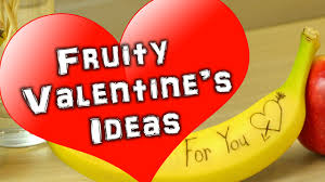 fruity valentines day ideas for her him youtube