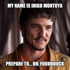 My Name Is Inigo Montoya Meme - the best twitter reactions to last night s game of thrones shocker