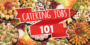 catering assistant jobs how to be a good catering assistant and have fun while doing it