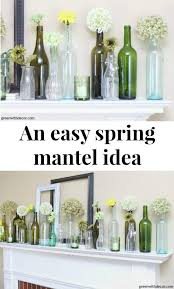 An easy spring mantel decorating idea with wine bottles Green