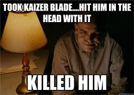 Sling Blade Meme - sling blade memes quickmeme