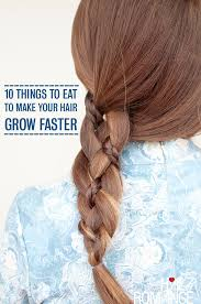 how to make your hair grow faster 10 things you should be eating to make your hair grow faster hair