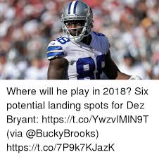 Dez Bryant Memes - where will he play in 2018 six potential landing spots for dez