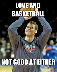 Funny Basketball Meme - not good at either love and basketball happy kris humphries