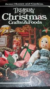 better homes and gardens treasury of christmas crafts u0026 foods