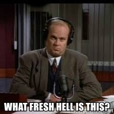 Frasier Meme - what fresh hell is this disapproving frasier crane meme generator