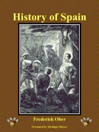 heritage history spain history for readers by frederick ober