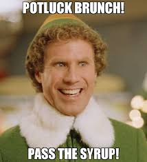 Potluck Meme - potluck brunch pass the syrup meme buddy the elf 70137