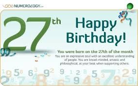 numerology reading free birthday card born on the 27th of the month the numerology of the 27 birth day