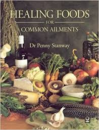 healing foods for common ailments dr penny stanway