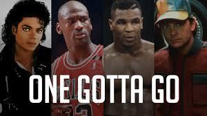 Go Sports Meme - one gotta go michael jackson michael jordan mike tyson michael j