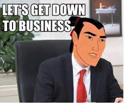 Business Meme - let s get down to business memes