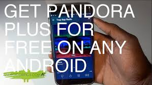 how to get on android how to get pandora plus for free on android android critics