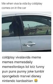 coldplay jokes me when viva la vida by coldplay comes on in the car coldplay