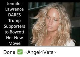 Lawrence Meme - jennifer lawrence dares trump supporters to boycott her new movie