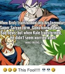 Broly Meme - when broly transformed into his legendary super saiyan form