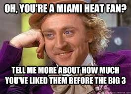 Heat Fans Meme - elegant miami heat fans meme oh you re a miami heat fan tell me