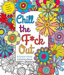 chill the f ck out a swear word coloring book book by hannah