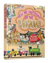 haggadah for passover tell me the story of the haggadah passover nissan books
