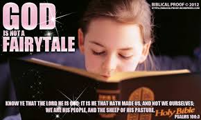 god is not a fairytale biblical proof