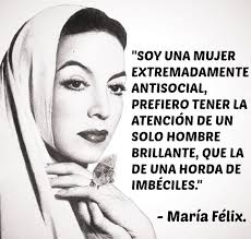 Memes Maria Felix - 76 best frases de mujeres images on pinterest spanish quotes