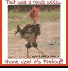 Rooster Jokes Meme - that was a rough weekoeo jokes litt grov humor thank god its