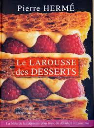 larousse cuisine dessert larousse des desserts hermé le culinaire d olivier