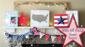 farmhouse decor diy 4th of july home decorations 2017 youtube