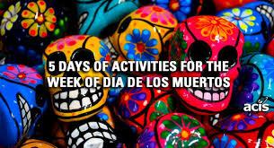 Dia De Los Muertos Pictures 5 Days Of Activities For The Week Of Dia De Los Muertos Acis Blog