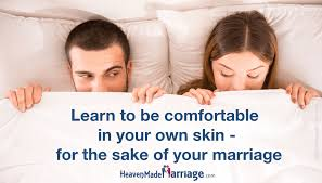 How To Be Comfortable In Your Own Skin Just For Wives Archives U2014 Heaven Made Marriage