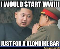 Klondike Bar Meme - i would start wwiii just for a klondike bar meme factory