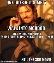 Meme One Does Not Simply - one does not simply walk into mordor meme history