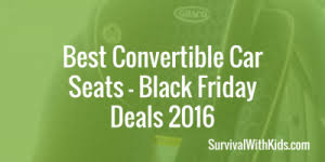 best black friday car deals for 2016 looking for a narrow convertible car seat in 2016 survival with
