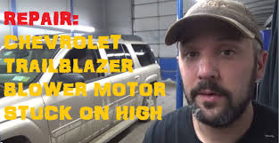 chevy trailblazer ext blower motor won u0027t turn off youtube