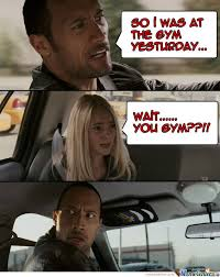 The Rock Gym Memes - the rock and gym by francois07 meme center