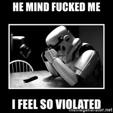 I Feel Violated Meme - he mind fucked me i feel so violated sad trooper meme generator