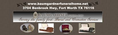 fort worth funeral homes baumgardner funeral home fort worth burial services for
