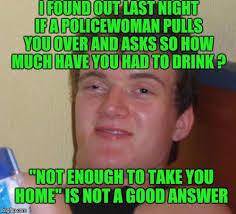 Animated Meme Maker - 10 guy i found out last night if a policewoman pulls you over and