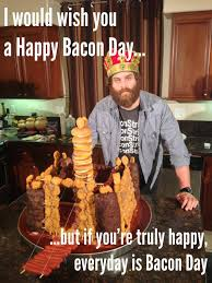Bacon Strips And Bacon Strips Meme - bacon day earth day epic meal time know your meme